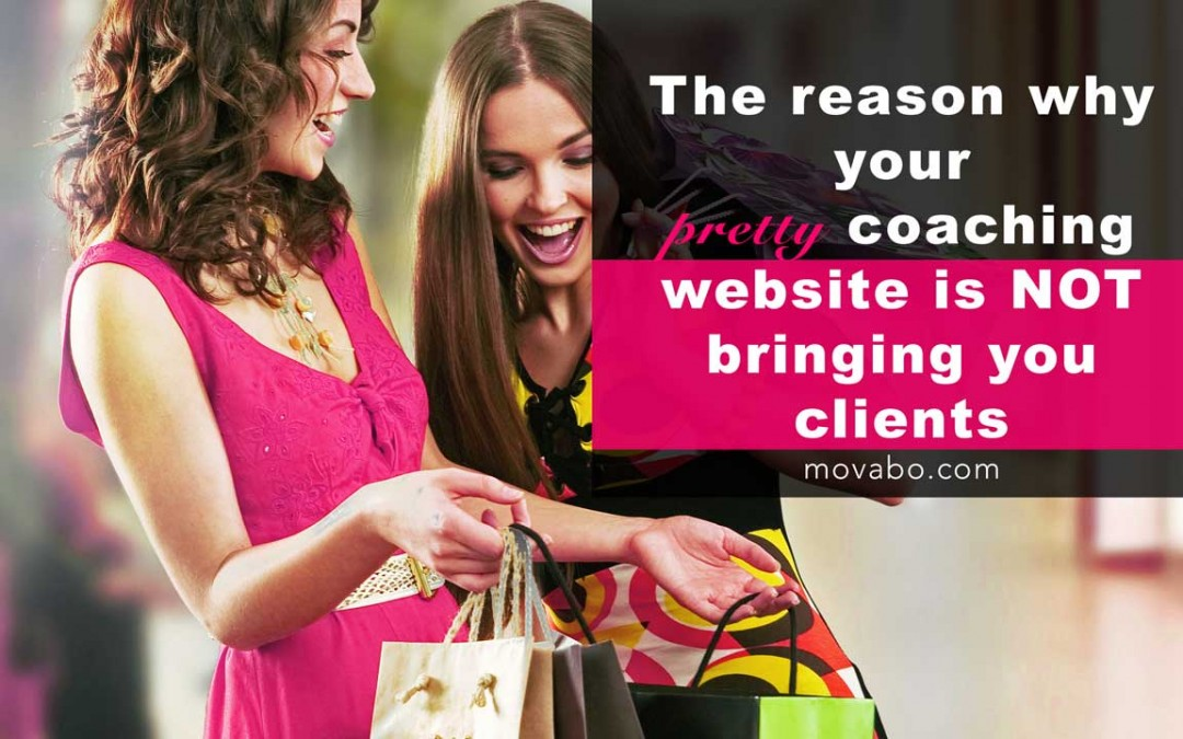 The reason why your pretty coaching website is not bringing you clients
