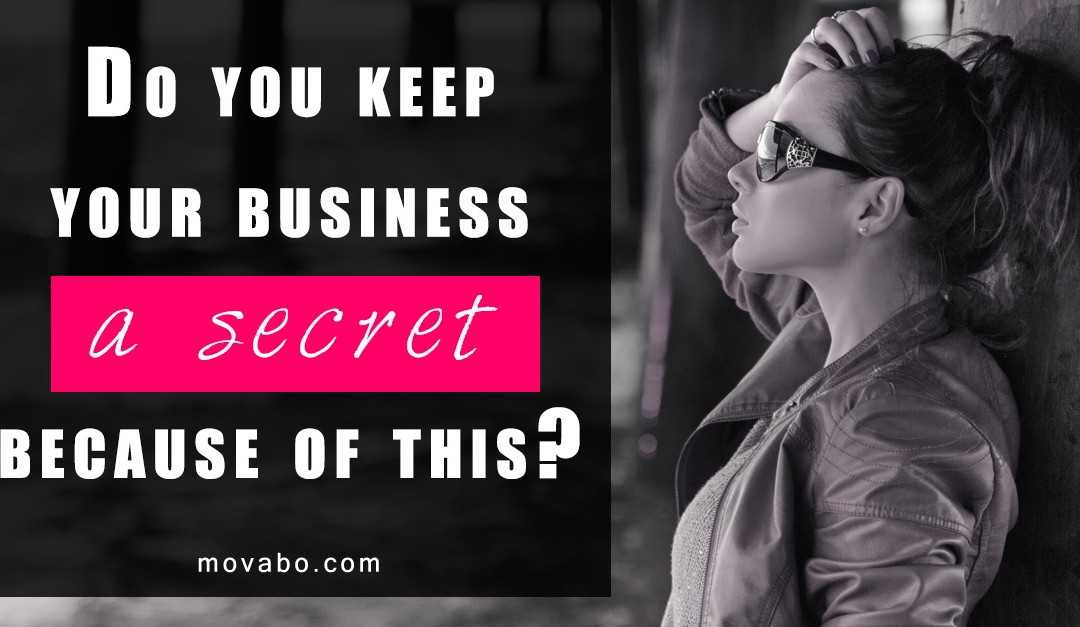 Do you keep your business a secret because of this?